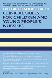 Oxford Handbook of Clinical Skills for Children's and Young People's Nursing by Paula Dawson