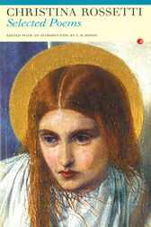 Selected Poems: Christina Rossetti by Christina Rossetti