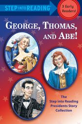 George, Thomas, and Abe! by Frank Murphy