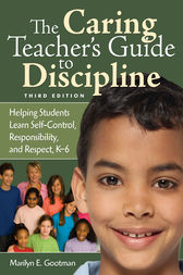 The Caring Teacher's Guide to Discipline by Marilyn E. Gootman