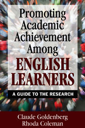 Promoting Academic Achievement Among English Learners by Claude Goldenberg