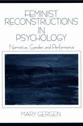 Feminist Reconstructions in Psychology by Mary Gergen