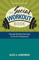 The Social Workout Book by Alice A. Lieberman