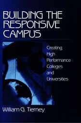 Building the Responsive Campus by William G. Tierney