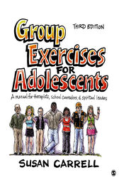 Group Exercises for Adolescents by Susan E. Carrell