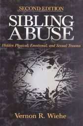 Sibling Abuse by Vernon R. Wiehe