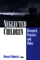 Neglected Children by Howard Dubowitz