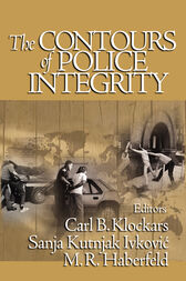 The Contours of Police Integrity by Carl B. Klockars