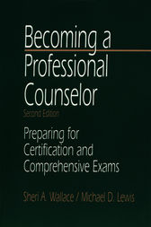 Becoming a Professional Counselor by Sheri A. Wallace