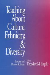 Teaching About Culture, Ethnicity, and Diversity by Theodore M. Singelis