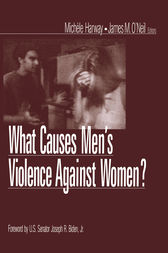 What Causes Men's Violence Against Women? by Michele Harway