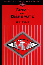 Crime and Disrepute by John Hagan