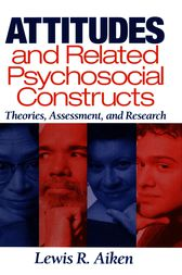 Attitudes and Related Psychosocial Constructs by Lewis R. Aiken