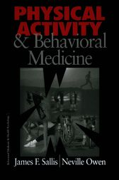 Physical Activity and Behavioral Medicine by James F. Sallis