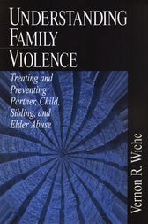 Understanding Family Violence by Vernon R. Wiehe