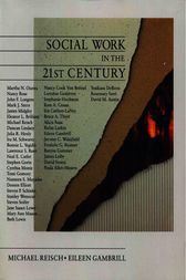 Social Work in the 21st Century by Michael S. Reisch