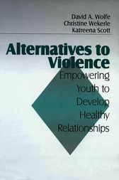 Alternatives to Violence by David A. Wolfe