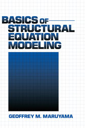 Basics of Structural Equation Modeling by Geoffrey M. Maruyama