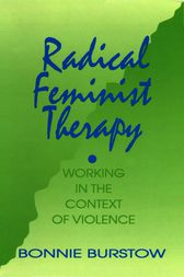 Radical Feminist Therapy by Bonnie Burstow