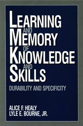 Learning and Memory of Knowledge and Skills by Alice F. Healy