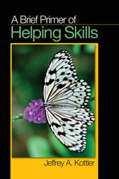 A Brief Primer of Helping Skills by Jeffrey A. Kottler