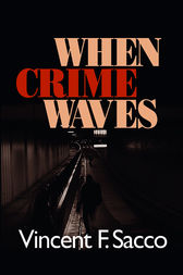 When Crime Waves by Vincent F. Sacco