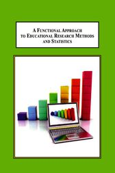 A Functional Approach to Educational Research Methods and Statistics by Laban Ayiro