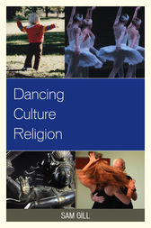 Dancing Culture Religion by Sam Gill
