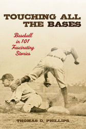 Touching All the Bases by Thomas D. Phillips
