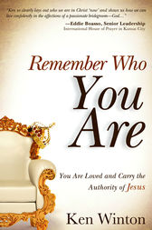 Remember Who You Are... by Ken Winton