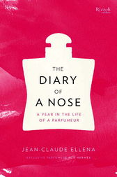The Diary of a Nose by Jean-Claude Ellena