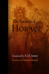 The Satires of Horace by Horace;  A. M. Juster;  Susanna Braund