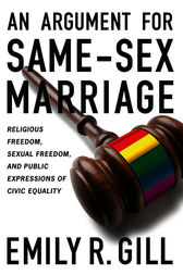 An Argument for Same-Sex Marriage by Emily R. Gill