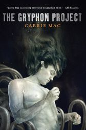 The Gryphon Project by Carrie Mac