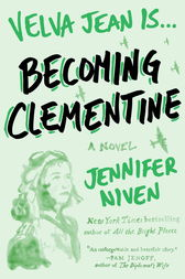 Becoming Clementine by Jennifer Niven