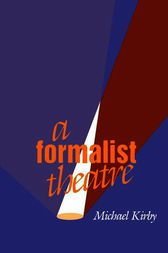 A Formalist Theatre by Michael Kirby