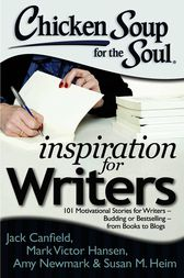 Chicken Soup for the Soul: Inspiration for Writers by Jack Canfield