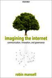 Imagining the Internet by Robin Mansell