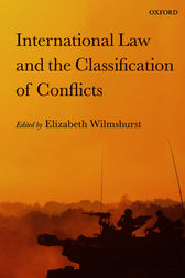 International Law and the Classification of Conflicts by Elizabeth Wilmshurst
