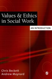 Values and Ethics in Social Work by Chris Beckett