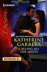 Calling All the Shots by Katherine Garbera