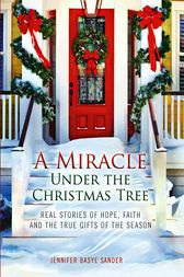A Miracle Under the Christmas Tree by Jennifer Basye Sander