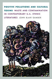 Positive Pollutions and Cultural Toxins by John Blair Gamber