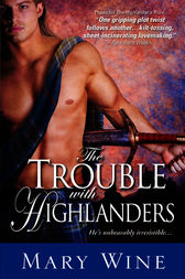 The Trouble with Highlanders by Mary Wine