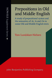 Prepositions in Old and Middle English by Tom Lundskær-Nielsen
