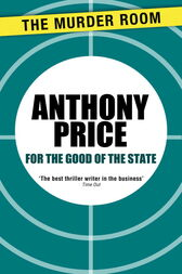 For the Good of the State by Anthony Price