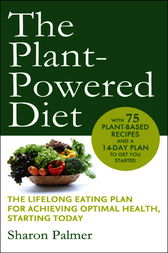 The Plant-Powered Diet by Sharon Palmer