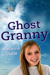 Ghost Granny by Melanie Guile