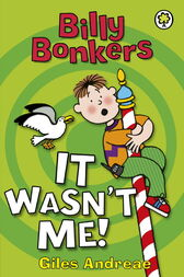 Billy Bonkers: It Wasn't Me! by Giles Andreae