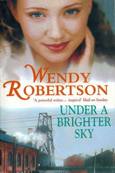 Under a Brighter Sky by Wendy Robertson